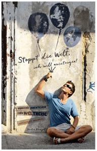 """Cover zum Buch """"Stoppt die Welt, ich will aussteigen! Kuriose Abenteuer einer Weltreise. (Arschtritt inklusive)"""" von Martin Krengel"""