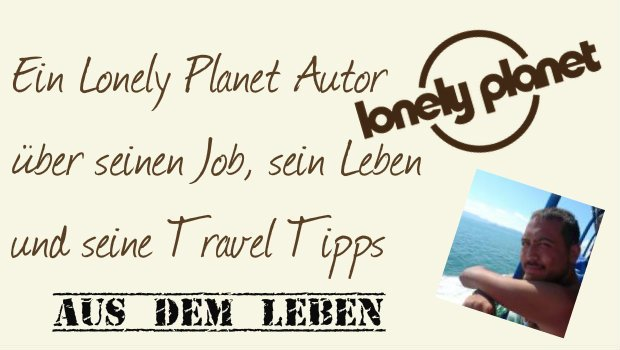 Lonely Planet Job: So wirst Du Lonely Planet Autor